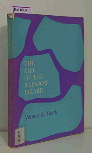 9780090721405: Life of the Rainbow Lizard (Tropical Monograph)
