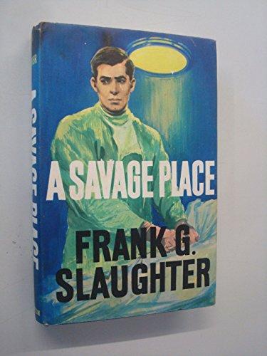 9780090734580: A Savage Place