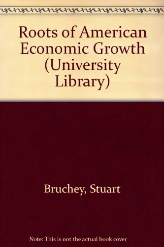 9780090743902: Roots of American Economic Growth (University Library)
