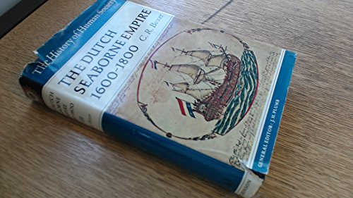 9780090744602: Dutch Seaborne Empire, 1600-1800 (History of Human Societies S.)
