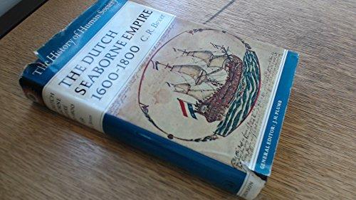 9780090744602: The Dutch Seaborne Empire: 1600-1800 (History of Human Society)