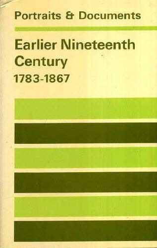 9780090756421: Earlier Nineteenth Century, 1783-1867 (Portraits & Documents S)