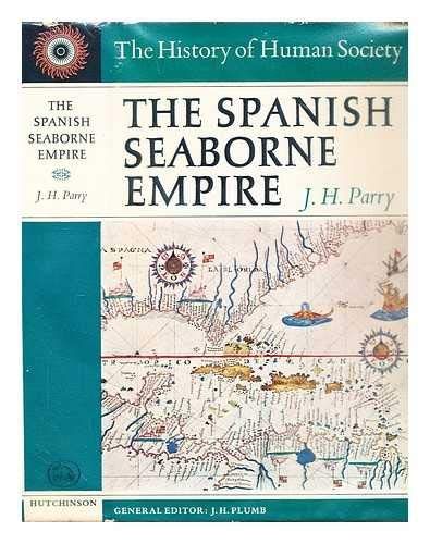 9780090768301: The Spanish Seaborne Empire, by J. H. Parry