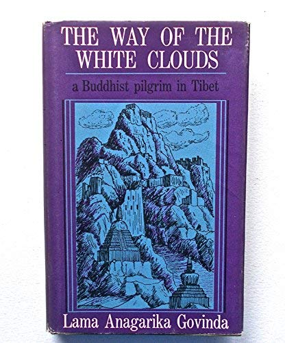 9780090784509: The Way of the White Clouds: a Buddhist pilgrim in Tibet,
