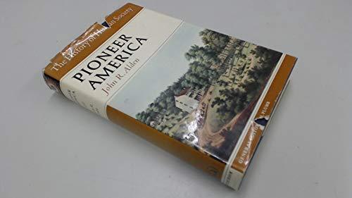 9780090798100: Pioneer America (History of Human Society Series)
