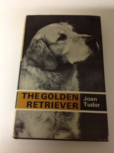 The golden retriever (Popular Dogs' breed series): Tudor, Joan