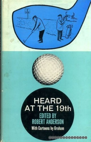 9780090802302: Heard at the Nineteenth a light-hearted look at the game of Golf