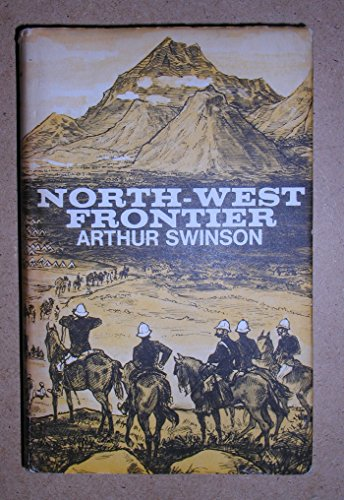 9780090826902: NORTH-WEST FRONTIER. People and Events 1839 - 1947.