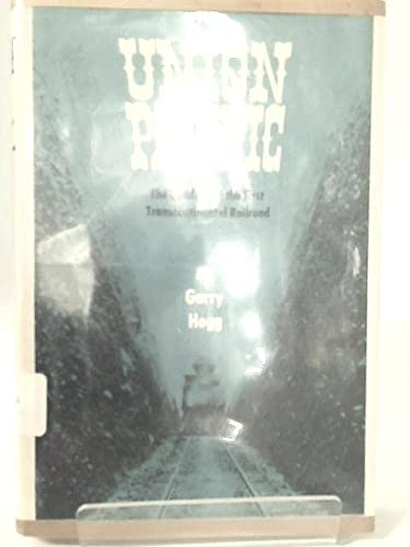 9780090835003: Union Pacific, The Building of the First Trans - Continental Railroad