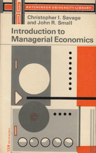 Introduction to Managerial Economics: CHRISTOPHER I SAVAGE,