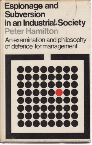9780090841707: Espionage and Subversion in an Industrial Society (An Examination and Philosophy of Defense for Management)