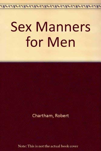 Sex Manners for Men: Robert Chartham