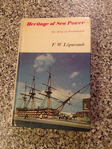 9780090846306: Heritage of Sea Power: Story of Portsmouth