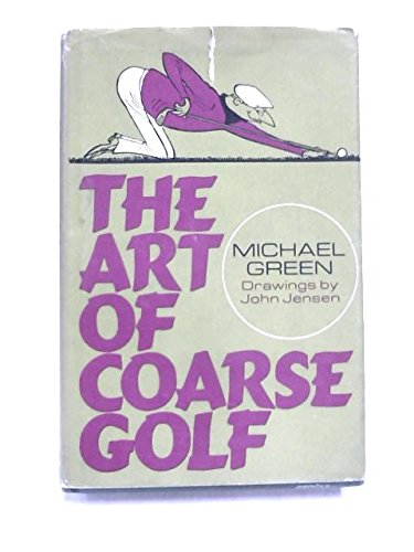 9780090847303: The Art Of Coarse Golf