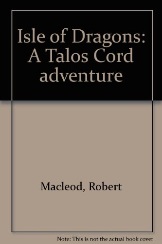 9780090848607: Isle of Dragons: A Talos Cord adventure