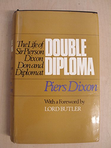 9780090851904: Double Diploma: The Life of Sir Pierson Dixon