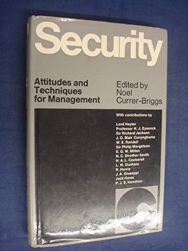 Security: Attitudes And Techniques For Management.: Currer-briggs, Noel (editor).