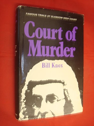 9780090861507: Court of murder: Famous trials at Glasgow High Court