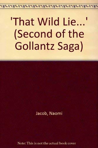9780090865208: 'That Wild Lie...' (Second of the Gollantz Saga)