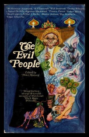 9780090868704: The evil people: being thirteen strange and terrible accounts of witchcraft, black magic and voodoo;