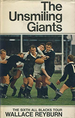 9780090869800: The Unsmiling Giants: The Sixth All Blacks Tour