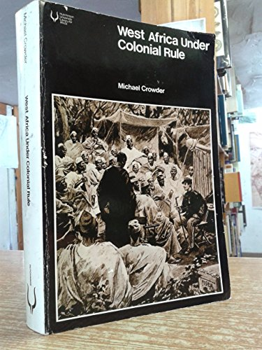 9780090871612: West Africa Under Colonial Rule