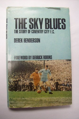 9780090874804: The Sky Blues: The story of Coventry City F.C