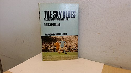 9780090874804: The Sky Blues: The story of Coventry City F.C.;