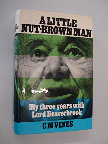 9780090876204: A little nut-brown man: My three years with Lord Beaverbrook