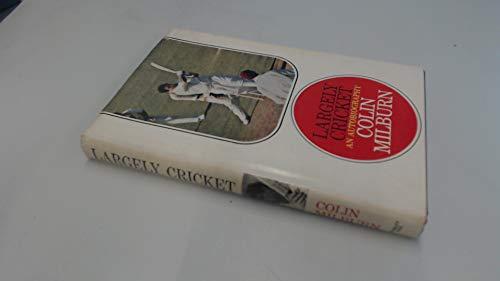 9780090881505: Largely cricket