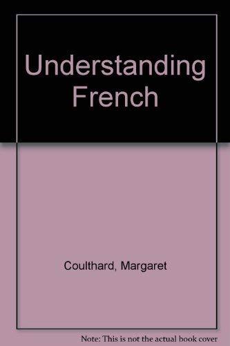 9780090881604: Understanding French