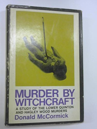 9780090881703: Murder by Witchcraft: A Study of the Lower Quinton and Hagley Wood Murders