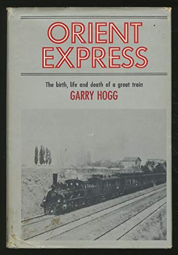 9780090881901: Orient Express: the birth, life and death of a great train (The Men in action series)