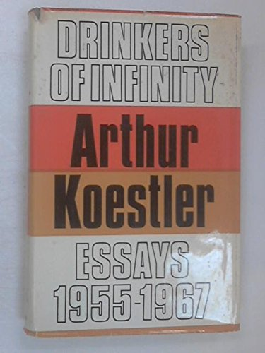 9780090887606: Drinkers of Infinity: Essays 1955-1967