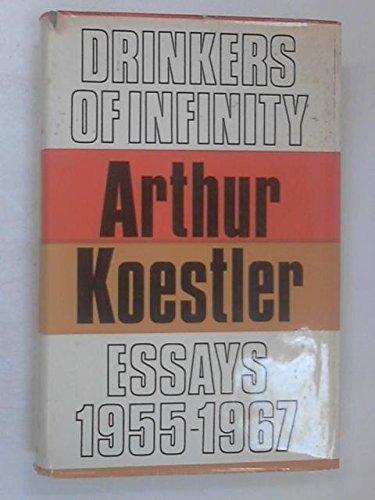 9780090887606: Drinkers of infinity: Essays 1955-1967