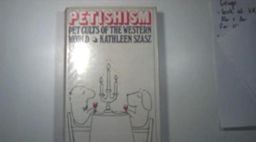 9780090897100: Petishism: pet cults of the Western world