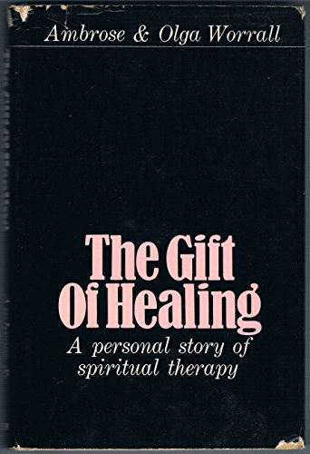 9780090897704: The Gift Of Healing - A Personal Study of Spiritual Therapy