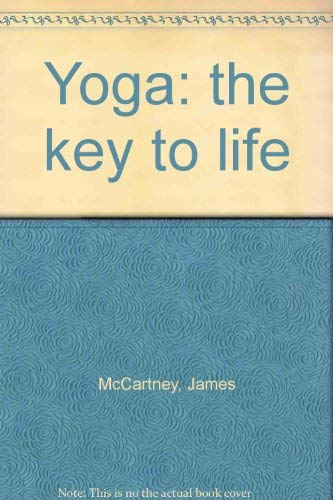 Yoga:the Key to Life: The Key to Life