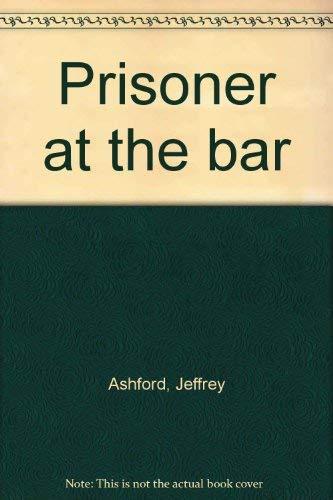 9780090899708: Prisoner at the bar