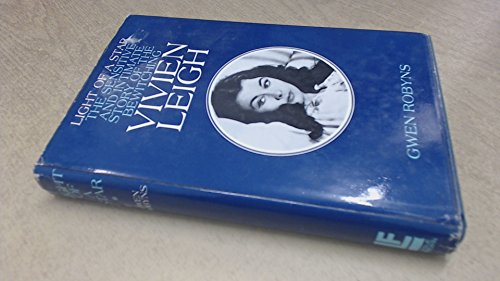 9780090899807: Light of a Star: The Sensitive and Intimate Story of the Bewitching Vivien Leigh