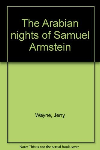 The Arabian nights of Samuel Armstein: Wayne, Jerry
