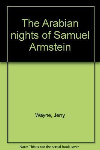 9780090901906: The Arabian nights of Samuel Armstein
