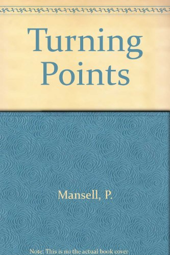 9780090950911: Turning points: Critical moments from fiction and autobiography;
