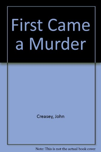 9780090951109: First Came a Murder