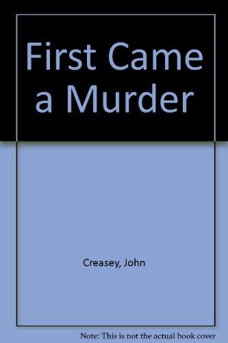 9780090951109: First Came A Murder