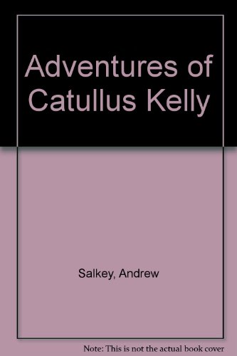 9780090951406: The adventures of Catullus Kelly