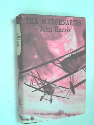 The Mercenaries (9780090955701) by John Harris