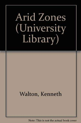 9780090959501: The arid zones (Hutchinson university library, geography)