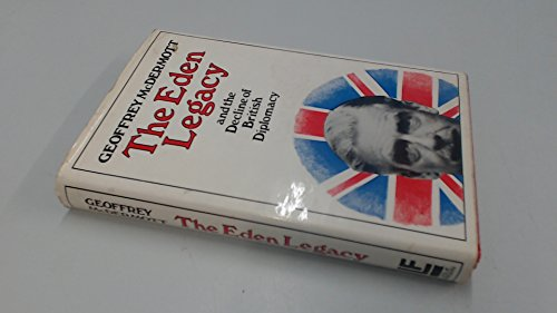 9780090962501: The Eden legacy and the decline of British diplomacy