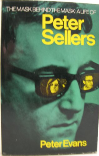 9780090962709: Mask Behind the Mask: Life of Peter Sellers